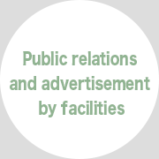 Public relations and advertisement by facilities