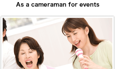 As a cameraman for events