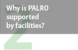 Why is PALRO supported by facilities?