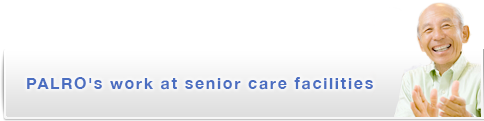 PALRO's work at senior care facilities.